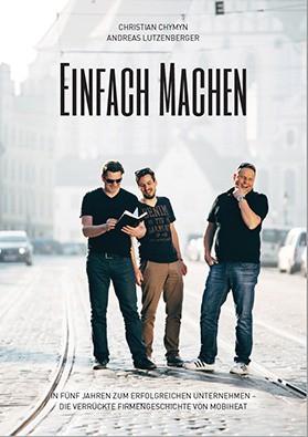 EINFACH MACHEN - In fünf Jahren zum erfolgreichen Unternehmen